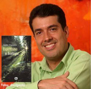 Livro de André Trigueiro revitaliza o tema Ecologia no movimento espírita