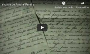 Vídeo-biografia sobre a médium Yvonne do Amaral Pereira