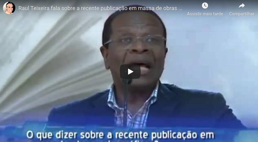 Raul Teixeira sobre publicação em massa das obras psicográficas