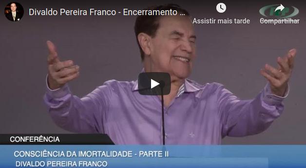 Divaldo Pereira Franco – Encerramento / Mensagem de Bezerra de Menezes